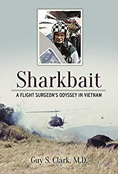 "Vietnam Flight Surgeon Dr. Guy Clark -""Sharkbait"""