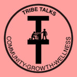 Tribe Talks