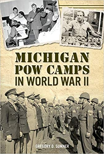 Michigan POW Camps WWII Gregory Sumner