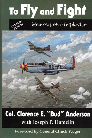 To Fly and Fight Col Bud Anderson