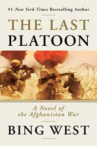 The Last Platoon Bing West Novel